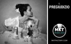 il pregiudizio nel marketing e business. Ascolta l'ultimo episodio di MKT Podcast.