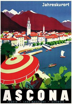 Have you ever seen some vintage posters of Ascona? by Ernst Otto 1934