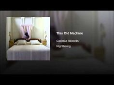 Coconut Records - This Old Machine