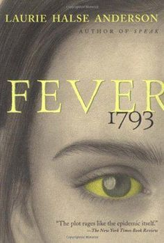 Fever 1793, by Laurie Halse Andersen