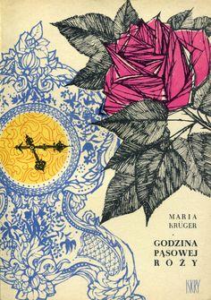 """""""Godzina pąsowej róży"""" Maria Krüger Cover by Bożena Truchanowska Published by Wydawnictwo Iskry 1962"""