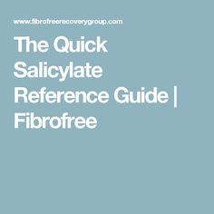 The Quick Salicylate Reference Guide | Fibrofree