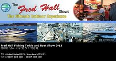 Fred Hall Fishing Tackle and Boat Show 2013  롱비치 낚시 도구 및 보트 박람회