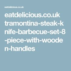 Tramontina Steak Knife Barbecue Set 8 Piece with Wooden Handles. Dishwasher year of warrantyTreated WoodShock resistanceHigh temperature resistance Tramontina Churrasco 8 Piece BBQ Steak Knife & Fork Set Lowest Pr Knife And Fork Set, Potato Nachos, Bbq Steak, Steak Knives, Wooden Handles, Barbecue, Eat, Barbacoa, Bbq