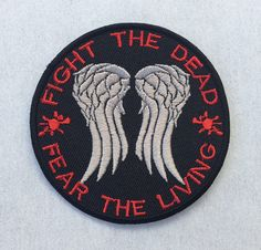 Fight the Dead Fear the Living The Walking Dead Embroidered