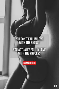 The process is the best part - the results will follow