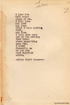 Typewriter Series #246 by Tyler Knott Gregson.  I have to use this in my vows.  Hands down, this is what I'm saying to Zach.