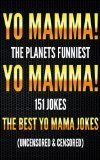 Free Kindle Book -  [Humor & Entertainment][Free] Yo Mamma! Yo Mamma! The Best 150 Yo Mamma Jokes on the Planet (Uncensored & Censored) (Jokes, Jokes for Adults,  Jokes for Kids, Jokes Dirty, Jokes and … for Teens, Ugly Jokes, Joke of the day)