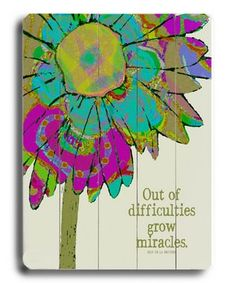 Out of difficulties grow miracles! Believe In Miracles, Custom Wood Signs, New Wall, Boutique, Words Of Encouragement, Wall Plaques, Wood Print, Inspire Me, Favorite Quotes