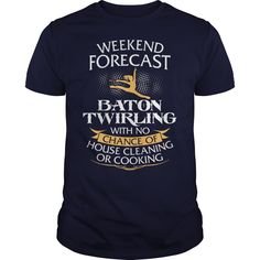 117 - Weekend Forecast Baton Twirling With No Chance Of House Cleaning Or Cooking Men T-Shirt Color Navy Blue - Funny Baton Twirling T Shirt, Baton Twirling T Shirt, Baton Twirling Shirt, Men's Baton Twirling T Shirt, Women's Baton Twirling T Shirt, Baton Twirling T Shirt for Men, Baton Twirling T Shirt for Women.