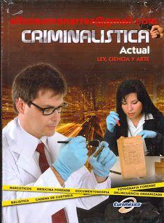 LIBROS DVDS CD-ROMS ENCICLOPEDIAS EDUCACIÓN EN PREESCOLAR. PRIMARIA. SECUNDARIA Y MÁS: CRIMINALISTICA ACTUAL LEY CIENCIA Y ARTE