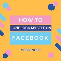 How To Unblock Yourself On Messenger Messenger Facebook Messenger App