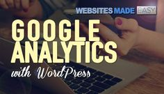 A Step-By-Step Guide For Google Analytics Using WordPress | James Stafford | Pulse | LinkedIn