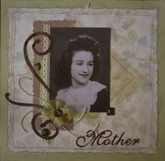 Mother ~ Simply designed heritage portrait page with machine stitched borders.