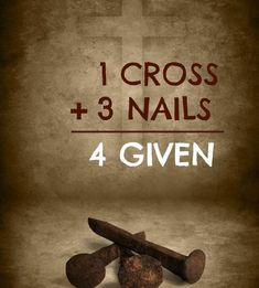 1 Cross, Plus 3 nails = 4 given ~~ I Love the Bible and Jesus Christ. Jesus Christ Truly Loves You and He Truly Cares for You. Religious Quotes, Spiritual Quotes, Good Friday Quotes Religious, Good Friday Quotes Jesus, Religious Pictures, Christian Life, Christian Quotes, Christian Keyes, Christian Easter