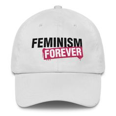 15982ebf0b5a5 Feminism Forever - Classic Dad Cap Hat Feminist Pro-Feminism Apparel Style  Clothing Gift for