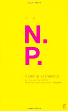 N.P von Banana Yoshimoto http://www.amazon.de/dp/0571173705/ref=cm_sw_r_pi_dp_.-ZJub0CPJAMB