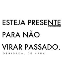 #regram @obrigadadenada #frases #comportamento #pessoas