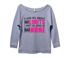 A Wise Girl Knows Her Limits A Smart Girl Knows She Has None Womens 3/4 Long Sleeve Vintage Raw Edge Shirt