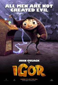 Igor , starring John Cusack, Molly Shannon, Steve Buscemi, Myleene Klass. Animated fable about a cliché hunchbacked evil scientist's assistant who aspires to become a scientist himself, much to the displeasure of the rest of the evil science community. #Animation #Comedy #Family #Fantasy