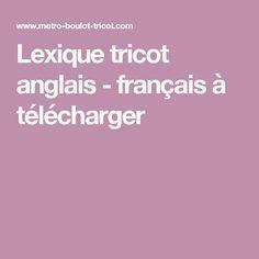Lexique tricot anglais - français à télécharger Plus