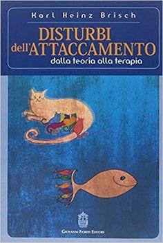 Amazon.it: Disturbi dell'attaccamento. Dalla teoria alla terapia - Karl H. Brisch - Libri Amazon, Amazons, Riding Habit