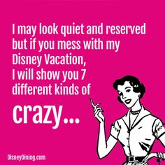 I may look quiet and reserved but if you mess with my Disney Vacation, I will show you 7 different kinds of crazy. Disney Memes, Disney Quotes, Disney Parks, Walt Disney World, Disney Pixar, Funny Disney, Disney Characters, Disney Love, Disney Magic
