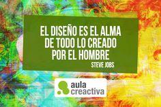 """Empezamos la semana con el Pensamiento Creactivo del día, una frase inspiradora de un gurú como fue Steve Jobs:  """"El diseño es el alma de todo lo creado por el hombre"""""""