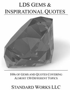 LDS Gems and Inspiration Quotes by Standard Works LLC. $4.39    #LDSQuotes #MormonLink.com