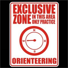 exclusive zone in this area only practise orienteering