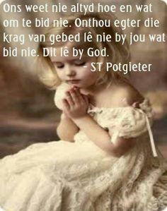 Krag van gebed Bible Qoutes, Encouragement Quotes, Godly Quotes, Jesus Loves Me, Afrikaans, Quotes About God, Christian Quotes, Psalms, Prayers