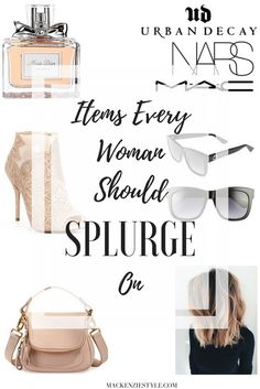 These are the items that every woman should splurge on. Check out the blog for more! #motherhood #mommy #sahm #parenting #mom #stayathomemom #fashion #fashionista #stylish #stylishmom