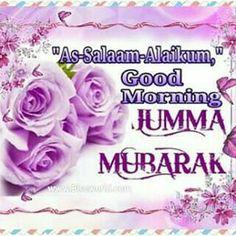 Jummah Mubarak Messages, Jumma Mubarak Quotes, Jumma Mubarak Images, Beautiful Mosques, Good Morning Quotes, Islamic Quotes, Eid, Allah, Flowers