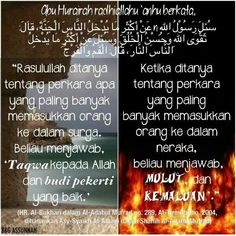 People who enters Jannah/Heaven : Taqwa/Iman to Allah & good-mannered. People who enters Hellfires : Because of Mouth & Private Genital