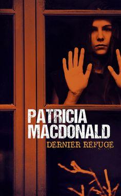 Patricia MacDonald Dernier refuge France Loisirs Cover : dpcom.fr © David et Myrtille / Arcangel Images