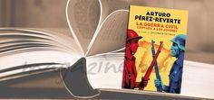 """#LibroDeLaSemana: """"La guerra civil contada a los jóvenes""""   Arturo Pérez-Reverte"""