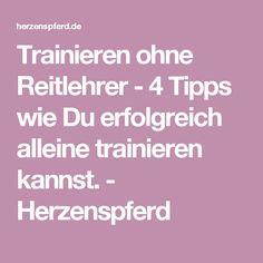 Trainieren ohne Reitlehrer - 4 Tipps wie Du erfolgreich alleine trainieren kannst. - Herzenspferd