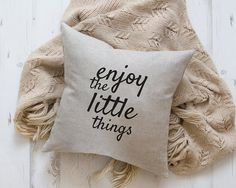 Natural linen pillow cover with embroided Quote - enjoy the little things - throw pillow, word pillow, quote pillow, pillow with saying