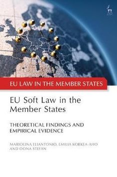 EU soft law in the member states. Hart Publishing, an imprint of Bloomsbury Publishing, 2021 Empirical Evidence, Bloomsbury, Self, Science