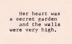 Su corazón era un jardín secreto, y las murallas eran muy altas.
