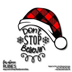 Buffalo Check Plaid Christmas Santa Hat Don't Stop Believin' Christmas SVG, EPS, dxf, png, jpg digital cut file for Silhouette or Cricut Cute Christmas Shirts, Merry Christmas, Christmas Vinyl, Christmas Labels, Plaid Christmas, Christmas Quotes, Christmas Crafts, Cricut Christmas Ideas, Christmas Pictures
