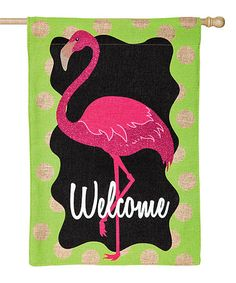 Love this 'Welcome' Flamingo Outdoor Flag on #zulily! #zulilyfinds