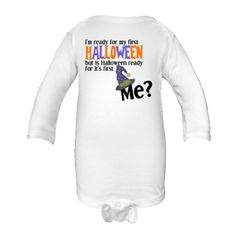 I'm ready for my first Halloween but is Halloween ready for it's first Me? Long Sleeve Infant Creeper