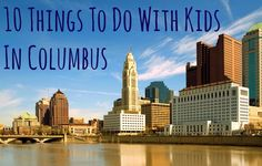 10 Things To Do With Kids in Columbus
