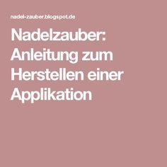 Nadelzauber: Anleitung zum Herstellen einer Applikation