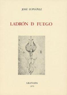 Ladrón de fuego / José Lupiáñez - Granada : Silene, 1975