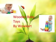 wooden-baby-toys-22279107 by andrewbond84 via Slideshare