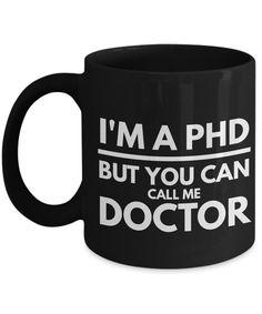 Phd Gifts-Phd Graduation Gifts-Phd Mug-I'm A Phd But You Can Call Me Doctor-Phd Comics Mug-Black Mug