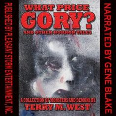 What Price Gory? | [Terry M. West]