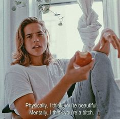 Physically, I think you're beautiful. Mentally, I think you're a bitch. Quotations, Qoutes, Tumblr Quotes, Film Quotes, You're Beautiful, Queen Quotes, Quote Aesthetic, Some Words, Mood Quotes